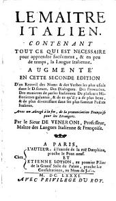 Le maitre italien contenant tout ce, qui est necessaire pour apprendre facilement la langue italienne ... II. ed. (etc.)