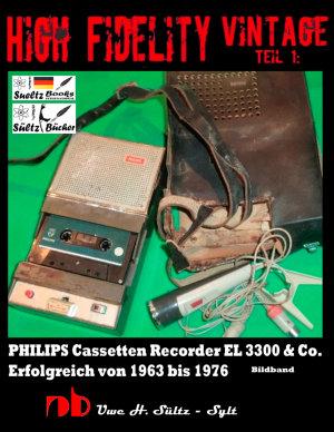 High Fidelity Vintage Teil 1  PHILIPS Cassetten Recorder EL 3300   Co    Erfolgreich von 1963 bis 1976 PDF