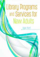 Library Programs and Services for New Adults