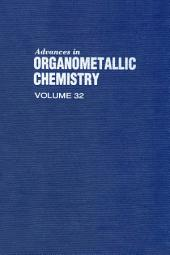 Advances in Organometallic Chemistry: Volume 32