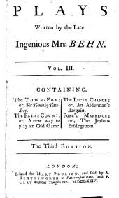 Plays Written by the Late Ingenious Mrs. Behn: In Four Volumes, Volume 3