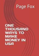 One Thousand Ways to Make Money in USA