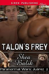 Talon's Prey [Paranormal Wars: Juarez 2]