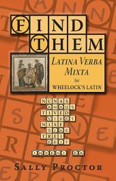 Find Them : Latina Verba Mixta for Wheelock's Latin