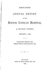 The Annual Report of the Boston Lying-in Hospital for the Year ...: Volume 46