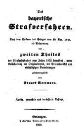Das bayerische Strafverfahren: Nach d. Systeme d. Gesetzes v.10. Nov.1948, d. Abänderung d.2. Th. d. Strafgesetzb. v. Jahre 1832 betr., unter Beibehalt. d. Originaltextes, d. Gesetzesartikel u. einschläg. Verordn