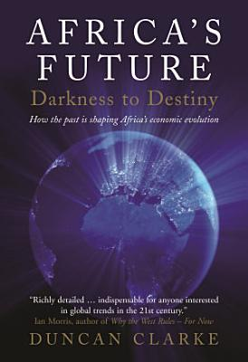 Africa s Future  Darkness to Destiny PDF