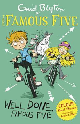 Famous Five Colour Short Stories  Well Done  Famous Five PDF