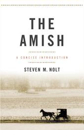 The Amish: A Concise Introduction