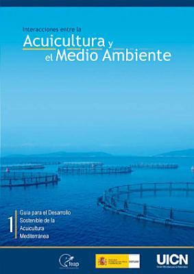 Interacciones entre la acuicultura y el medio ambiente   gu  a para el desarrollo sostenible de la acuicultura mediterr  nea PDF