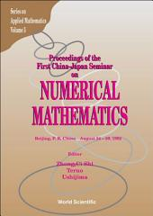 Numerical Mathematics - Proceedings Of The First China-japan Joint Seminar