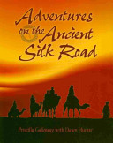 Adventures on the Ancient Silk Road PDF