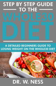 Step by Step Guide to the Whole30 Diet