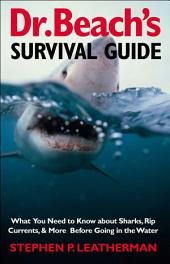 Dr. Beach's Survival Guide: What You Need to Know About Sharks, Rip Currents, & More Before Going in the Water