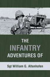 The Infantry Adventures of Sgt William G. Altenhofen