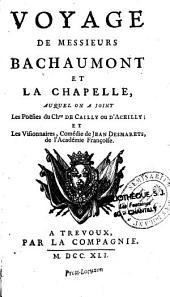Voyage de Messieurs Bachaumont et La Chapelle, auquel on a joint les poésies du Chevallier de Cailly ou d'Aceilly et les Visionnaires, comédie de Jean Desmarets