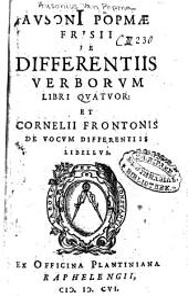 De differentiis verborum libri quatuor: et Cornelii Frontonis De vocum differentiis libellus