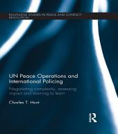 UN Peace Operations and International Policing: Negotiating Complexity, Assessing Impact and Learning to Learn