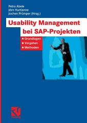 Usability Management bei SAP-Projekten: Grundlagen - Vorgehen - Methoden
