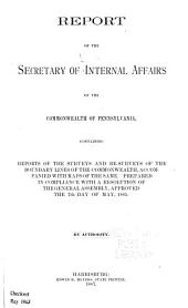 Report of the Secretary of Internal Affairs of the Commonwealth of Pennsylvania: Containing Reports of the Surveys and Re-surveys of the Boundary Lines of the Commonwealth, Accompanied with Maps of the Same. Prepared in Compliance with a Resolution of the General Assembly, Approved the 7th Day of May, 1885