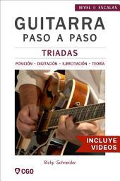 Tríadas - Guitarra Paso a Paso - con Videos HD: Posición - Digitación - Ejercitación -Teoría