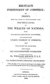 Britain independent of commerce; or, Proofs, deduced from an investigation into the true causes of the wealth of nations ... Third edition