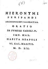 Hieronymi Seripandi archiepiscopi salernitan. Oratio in funere Caroli 5. imp. max. habita Neapoli 6. Kal. Martii 1559