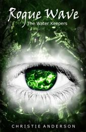 Rogue Wave: The Water Keepers