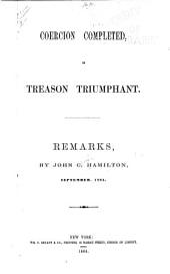 Coercion Completed: Or Treason Triumphant