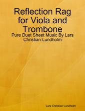 Reflection Rag for Viola and Trombone - Pure Duet Sheet Music By Lars Christian Lundholm