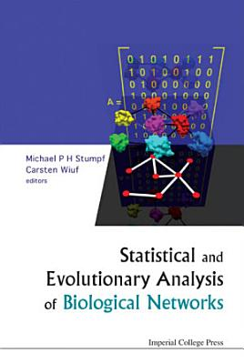Statistical and Evolutionary Analysis of Biological Networks