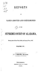 Report of Cases Argued and Determined in the Supreme Court of Alabama: Volume 15