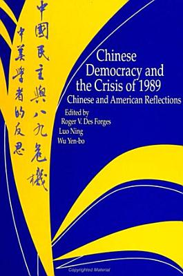 Chinese Democracy and the Crisis of 1989 PDF