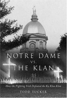 Notre Dame Vs  the Klan PDF