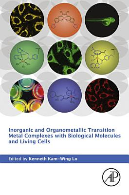 Inorganic and Organometallic Transition Metal Complexes with Biological Molecules and Living Cells
