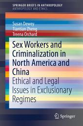 Sex Workers and Criminalization in North America and China: Ethical and Legal Issues in Exclusionary Regimes
