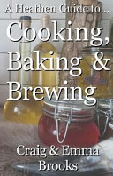 A Heathen Guide to Cooking, Baking & Brewing