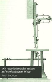 Die Verarbeitung des Holzes auf mechanischem Wege