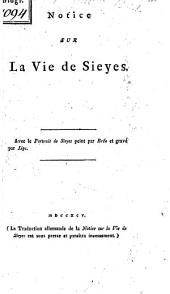 Notice sur la vie de Sieyes, membre de première Assemblée nationale et la Convention