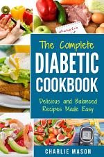 Diabetic Cookbook: Healthy Meal Plans For Type 1 & Type 2 Diabetes Cookbook Easy Healthy Recipes Diet With Fast Weight Loss: Diabetes Diet Book Plan Meal