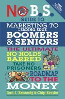 No B S  Guide to Marketing to Leading Edge Boomers   Seniors PDF