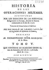 Historia de las operaciones militares, executadas por los exercitos de las potencias beligerantes en Europa, durante la Guerra comenzada en el año de 1756