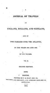 A Journal of Travels in England, Holland and Scotland, and of Two Passages Over the Atlantic, in the Years 1805 and 1806: Volume 2