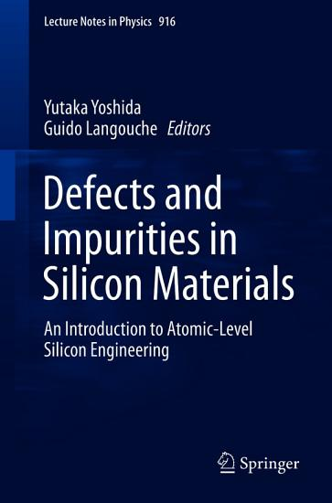 Defects and Impurities in Silicon Materials PDF