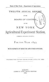 Annual Report of the Board of Control of the New York Agricultural Experiment Station: Volume 12