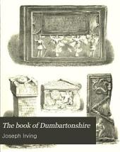 The Book of Dumbartonshire: County