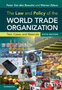 The Law and Policy of the World Trade Organization
