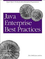 Java Enterprise Best Practices: Expert Tips & Tricks for Java Enterprise Programmers