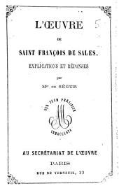 L'oeuvre de saint François de Sales: explications et réponses