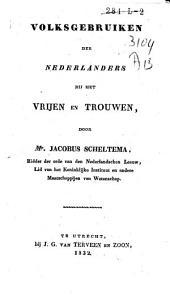 Volksgebruiken der Nederlanders bij het vrijen en trouwen
